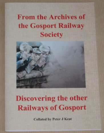 From the Archives of the Gosport Railway Society - Discovering the other Railways of Gosport